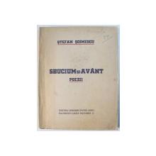 SBUCIUM SI  AVANT - POEZII de STEFAN SOIMESCU , EDITIE INTERBELICA , DEDICATIE*