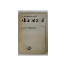 SBURATORUL - REVISATA SI CENACLUL de G . GHEORGHITA , 1976