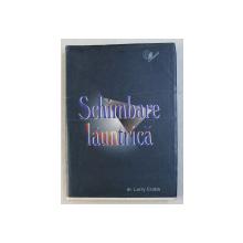 SCHIMBARE LAUNTRICA de LARRY CRABB , 2002