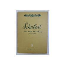 SCHUBERT , CALATORIE DE IARNA , 24 DE LIEDURI PE VERSURI de WILHELM MULLER , 1964 . PARTITURI MUZICALE