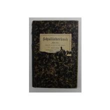 SCHULLIEDERBUCH - SAMMLUNG VON EIN UND MEHRSTIMMIGEN LIEDERN , ERSTER TEIL , 1910