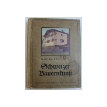 SCHWEIZER BAUERNKUNST ( ARTA POPULARA ELVETIANA ) von DANIEL BAUD - BOVY , 1926