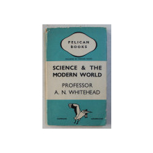SCIENCE AND THE MODERN WORLD by A. N. WHITEHEAD , 1938