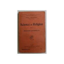 SCIENCE ET RELIGION DANS LA PHILOSOPHIE CONTEMPORAINE par EMILE BOUTROUX , 1925 *CONTINE SUBLINIERI CU CREIONUL IN TEXT