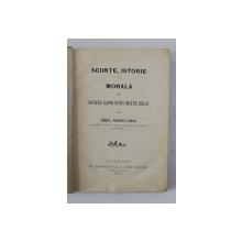 SCIINTE , ISTORIE SI  MORALA SAU INCERCARI ASUPRA STAREI NOSTRE SOCIALE de CONST. POPOVICI CONTA , 1899