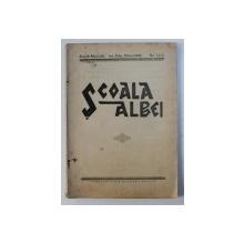 SCOALA ALBEI - REVISTA PEDAGOGICA , CULTURALA , SOCIALA,  A ASOCIATIEI INVATATORILOR DIN JUDETUL ALBA , ANUL X  , No. 1, 2, 3 , IAN . , FEBR. , MARTIE, 1943