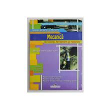 SCOALA DE ARTE SI MESERII , CALIFICARE PROFESIONALA : LUCRATOR IN MECANICA DE MONTAJ , INTRETINERE SI REPARARE , MANUAL PENTRU CLASA A X - a de AUREL CIOCIRLEA - VASILESCU si MARIANA CONSTANTIN , 2007