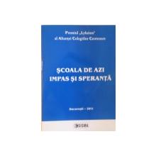SCOALA DE AZI, IMPAS SI SPERANTA, 2011