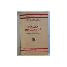 SCOALA MITOLOGICA - STUDIU ISTORIC - CRITIC de SOFRON VLAD , 1943