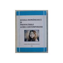 SCOALA ROMANEASCA SI PROVOCARILE LUMII CONTEMPORANE , 2013
