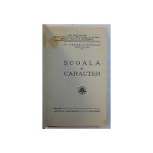 SCOALA SI CARACTER de VASILE P. NICOLAU , 1937