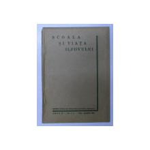 SCOALA SI VIATA ILFOVULUI  - REVISTA LOCALA DE PEDAGOGIE SI CULTURA GENERALA ANUL II , NO. 1-3 , IANUARIE - MARTIE . 1934