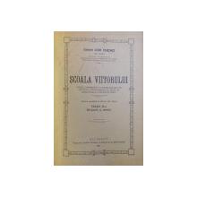 SCOALA VIITORULUI  - STUDIU CONTRIBUITIV LA REORGANIZAREA PE NOI BAZE A INVATAMANTULUI , MENIT SA PREGATEASCA O SOCIETATE NOUA de COLONEL LEON CERCHEZ , 1921