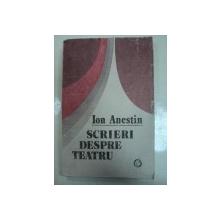 Scrieri despre teatru de Ion Anestin