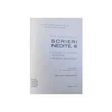 SCRIERI INEDITE VOL III - ISTORIA FILOZOFIEI MODERNE , PROBLEMA ONTOLOGICA de P.P. NEGULESCU , 1972