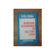 SCRIITORI SCANDINAVI IN CULTURA LUMII de OVIDIU DRIMBA , 1997