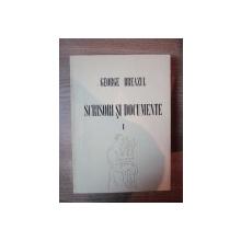 SCRISORI SI DOCUMENTE VOL. I de GEORGE BREAZUL , Bucuresti 1984