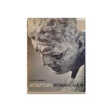 SCULPTURA ROMANEASCA  de ACAD. G. OPRESCU