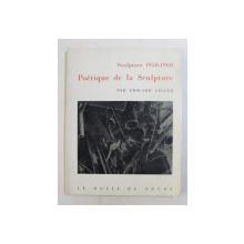SCULPTURE 1950 - 1960 , POETIQUE DE LA SCULPTURE  par EDOUARD JAGUER , 1960
