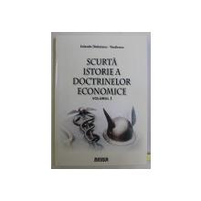 SCURTA ISTORIE A DOCTRINELOR ECONOMICE VOL. I de IOLANDA DADUIANU VASILESCU , 2005 DEDICATIE*