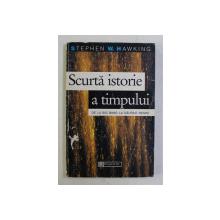 SCURTA ISTORIE A TIMPULUI . DE LA BING BANG LA GAURILE NEGRE , EDITIA A DOUA de STEPHEN W. HAWKING , 1995