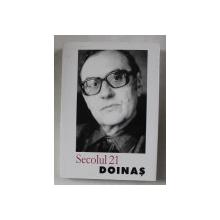 SECOLUL 21  - PUBLICATIE PERIODICA DE SINTEZA - NUMAR DEDICAT LUI STEF. AUG. DOINAS  , NR. 1 -6 / 2003