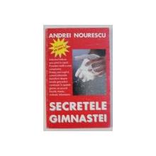SECRETELE GIMNASTEI de ANDREI NOURESCU , 2003