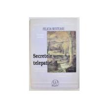 SECRETELE TELEPATIEI de FELICIA MUNTEANU , 1998