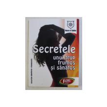 SECRETELE UNUI TRUP FRUMOS SI SANATOS , 2005