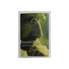 SECRETS and LIES - DIGITAL SECUITY IN A NETWORKED WORLD by BRUCE SCHNEIER , 2000