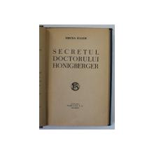 SECRETUL DOCTORULUI HONIGBERGER de MIRCEA ELIADE , 1940 , EDITIA I*