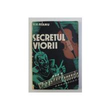 SECRETUL VIORII de V . V. BIANU , 1938 , DEDICATIE*