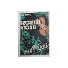 SECRETUL VIORII - V.V. BIANU, BUC. 1938