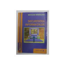 SECURITATEA INFORMATIILOR de NECULAI NABARJOIU , 2008