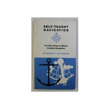 SELF - TAUGHT NAVIGATION , TEN EASY STEPS TO MASTER CELESTIAL NAVIGATION by ROBERT Y. KITTREDGE , 1973