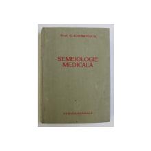 SEMEIOLOGIE MEDICALA - METODE DE EXPLORARE SIMPTOME , INTERPRETARE de C. C. DIMITRIU , 1959