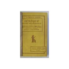 SENEQUE - TRAITES PHILOSOPHIQUES , TOME I - EDITIE INTERBELICA