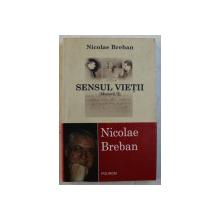 SENSUL VIETII  - MEMEORII II de NICOLAE BREBAN , 2004