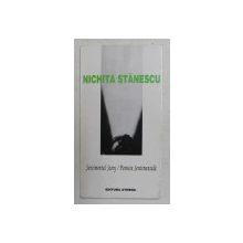 SENTIMENTAL STORY - POVESTE SENTIMENTALA - poezii de NICHITA STANESCU , EDITIE BILINGVA ROMANA - ENGLEZA , 1995
