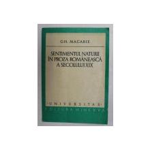 SENTIMENTUL NATURII IN PROZA ROMANEASCA A SECOLULUI XIX de GH. MACARIE , 1978