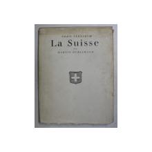 SERIA ' ORBIS TERRARUM  ' - LA SUISSE - SES PAYSAGES ET SON ARCHITECTURE par MARTIN HURLIMANN , 1931