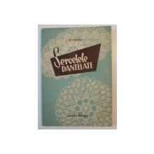 SERVETELE DANTELATE de M. PANAITE , 1957