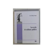 SERVICIILE DE UTILITATE PUBLICA de OLIVIU PUIE , 2012