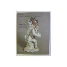 SEVRES MUSEE NATIONAL DE CERAMIQUE . NOUVELLES ACQUISITIONS (1979-1989)