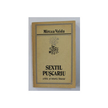 SEXTIL PUSCARIU - CRITIC SI ISTORIC LITERAR de MIRCEA VAIDA , 1972 , DEDICATIE *