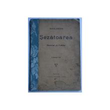 SEZATOAREA - MATERIAL DE FOLKOR , VOLUMUL XII de ARTUR GOROVEI , 1912