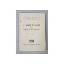 SF, GRIGOIRE DE NAZIANZ DESPRE IMPARATUL IULIAN  - INCERCARE ASUPRA DISCURSURILOR IV si V  - TEZA DE DOCTORAT de IOAN G. COMAN , 1938