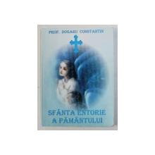 SFANTA ENTORIE A PAMANTULUI de DOGARU CONSTANTIN , 2002