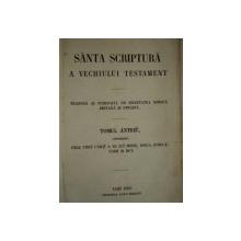 SFANTA SCRIPTURA A VECHIULUI TESTAMENT tiparita la Iasi in 1865 2 VOL.