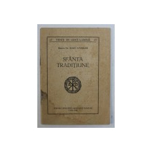 SFANTA TRADITIUNE de IOAN ZAGREAN , 1946 , DEDICATIE*